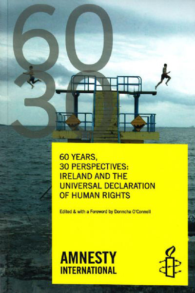 60 Years 30 Perspectives: Ireland and the Universal Declaration of Human Rights - Amnesty International Ireland