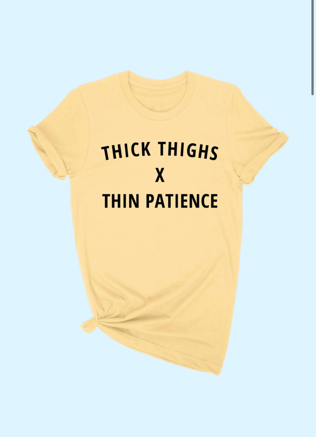THICK THIGHS TEE