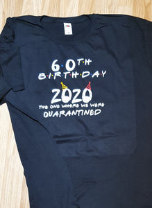 60th Birthday Quarantine T-Shirt