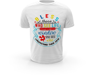 Bless Those Who See Life Through a Different Window - Autism T-Shirt