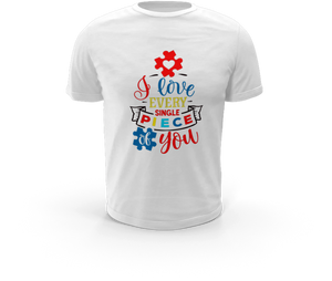 I Love Every Single Piece of You - Autism T-Shirt