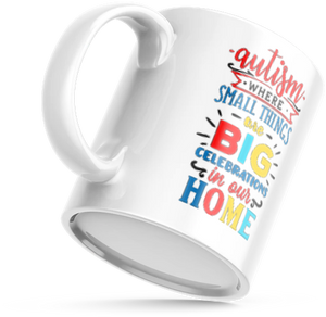 Autism - Where Small Things - MUG