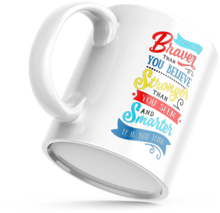 Autism - You are Braver - MUG
