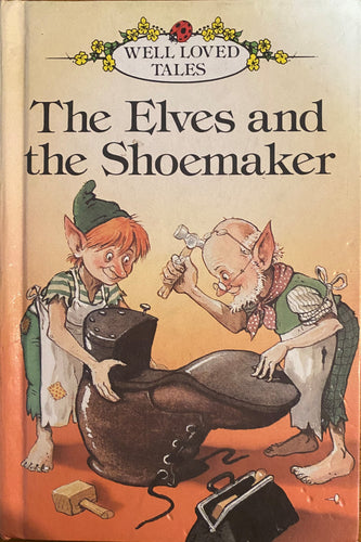 Well Loved Tales: The Elves and the Shoemaker