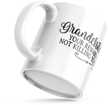 Load image into Gallery viewer, Grandchildren Your Reward for not Killing Your Children MUG