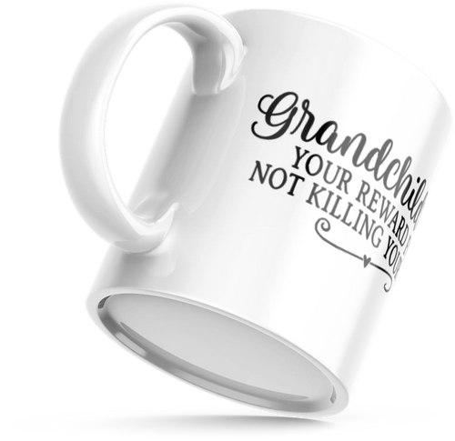 Grandchildren Your Reward for not Killing Your Children MUG