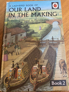 Our Land in the Making (Norman Conquest to the present day) Book 2 (11 January 1978 - 24 June 1979