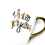 Hello Gorgeous Gold Coffee Mug