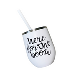 Here For The Booze White Wine Tumbler