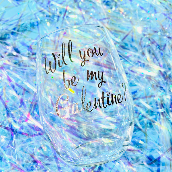 Will You Be My Galentine? Wine Glass