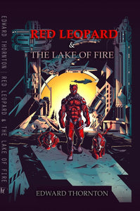 Red Leopard & The Lake Of Fire (Afrofuturism, Zombie Apocalypse, Future Dystopia, Coming Of Age, Sci-Fi) #IMONFIRECHALLENGE