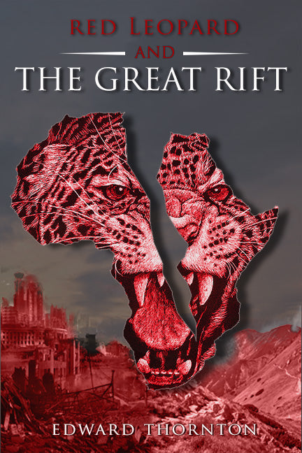 Red Leopard & The Great Rift (Afrofuturism, Zombie Apocalypse, Future Dystopia, Coming Of Age, Sci-Fi)