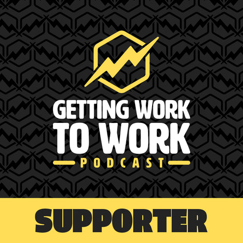 Getting Work To Work Supporter