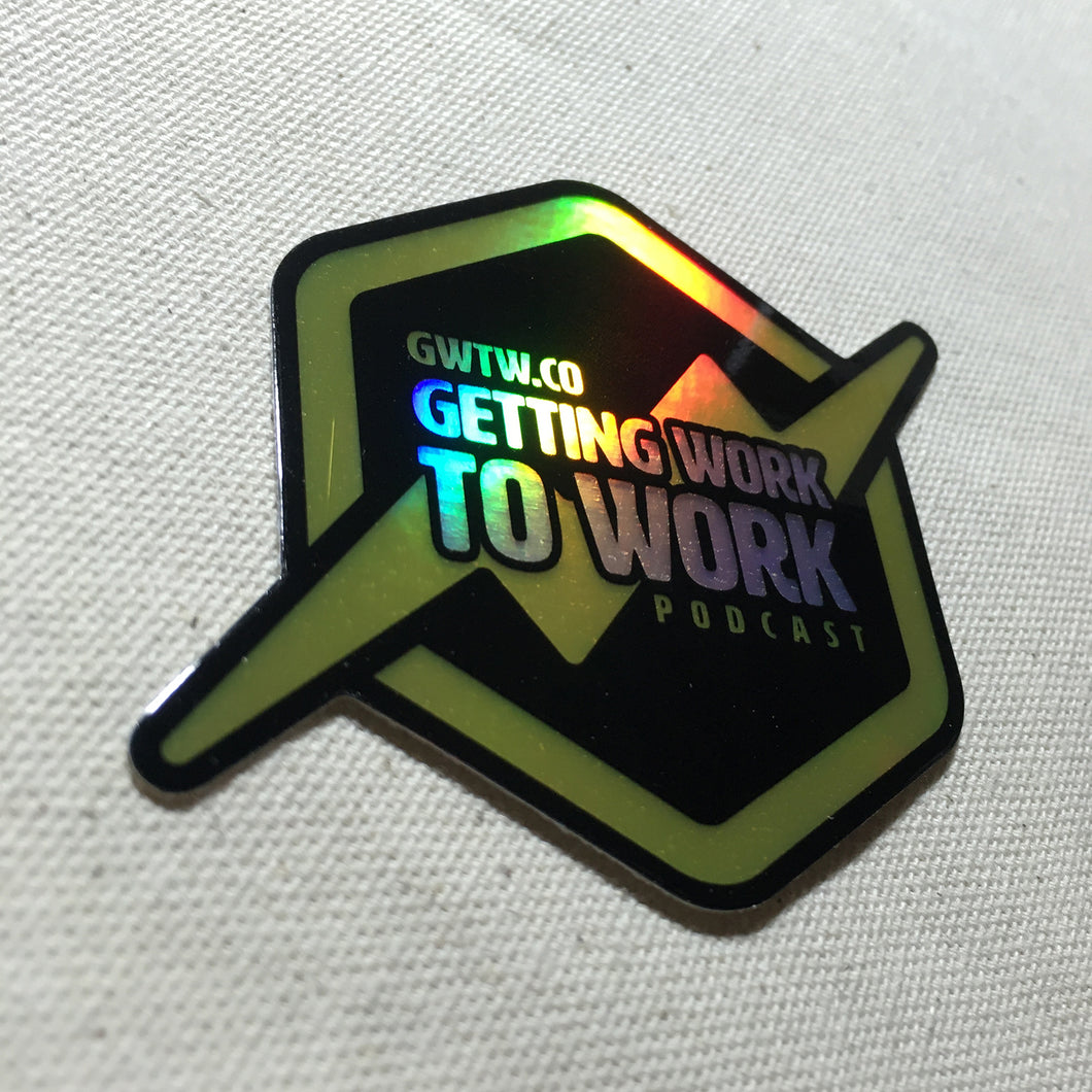 Getting Work To Work Holographic Sticker