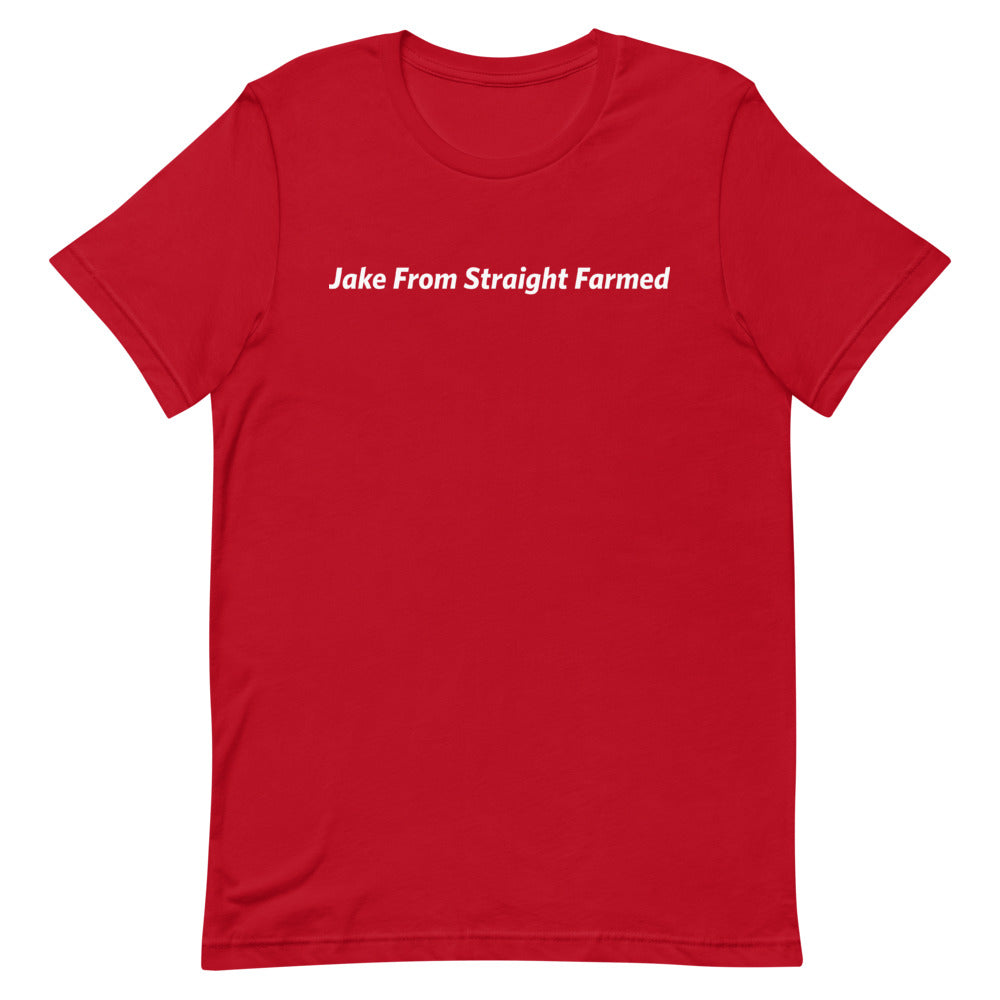 Jake From Straight Farm T-Shirt (Limited Edition)