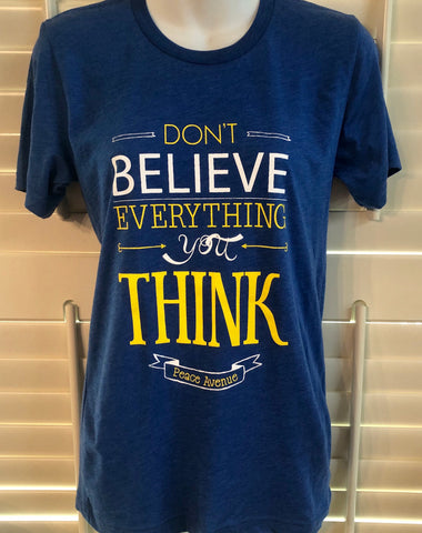 Don't Believe Everything You Think - Tee