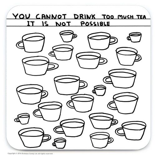David Shrigley Drink Too Much Tea Coaster