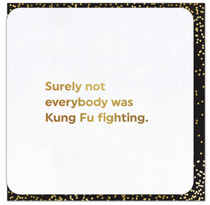 Quotish Foil Kung Fu Fighting