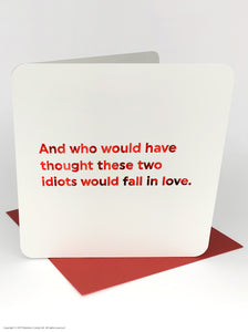 Quotish Foil Idiots In Love Card