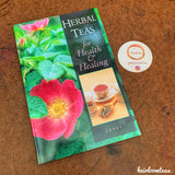 Herbal Healing Teas for Health and Healing