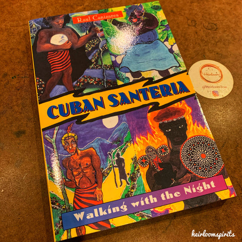 Cuban Santeria: Walking with the Night