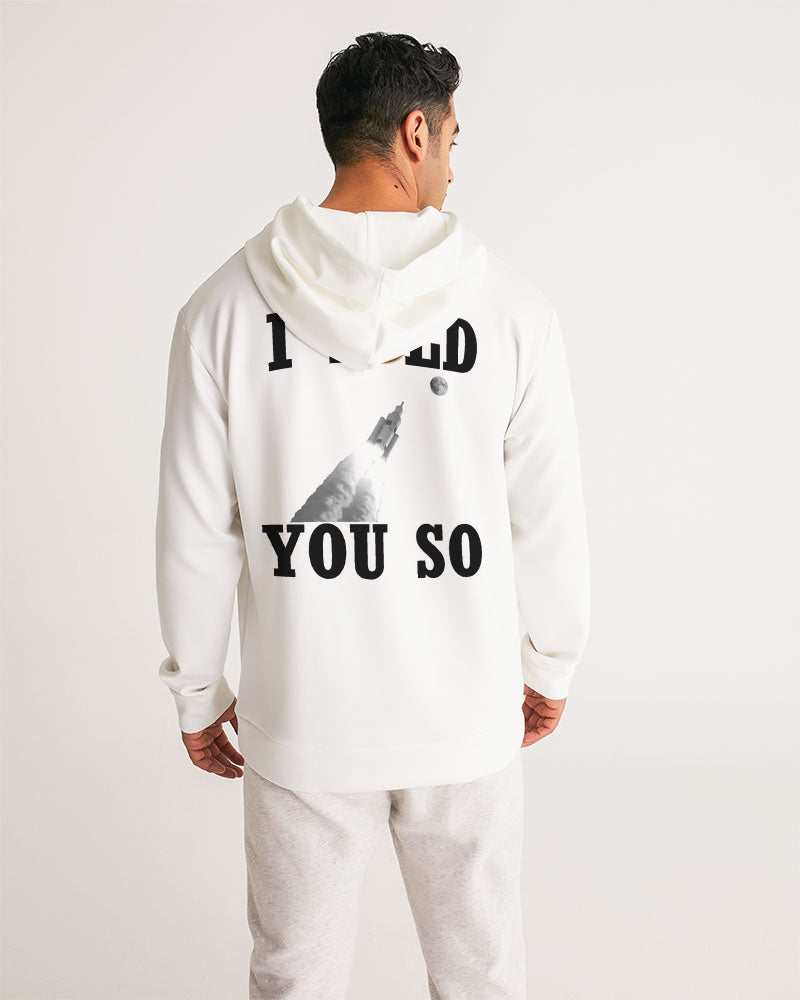 I Told You So Men's Hoodie