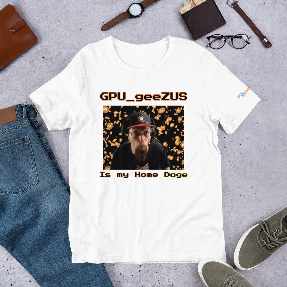 GPU_geeZUS Is my Home Doge Short-Sleeve Unisex T-Shirt