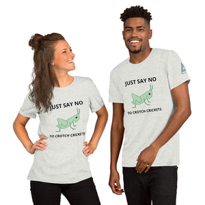 Say No to Crotch Crickets Short-Sleeve Unisex T-Shirt