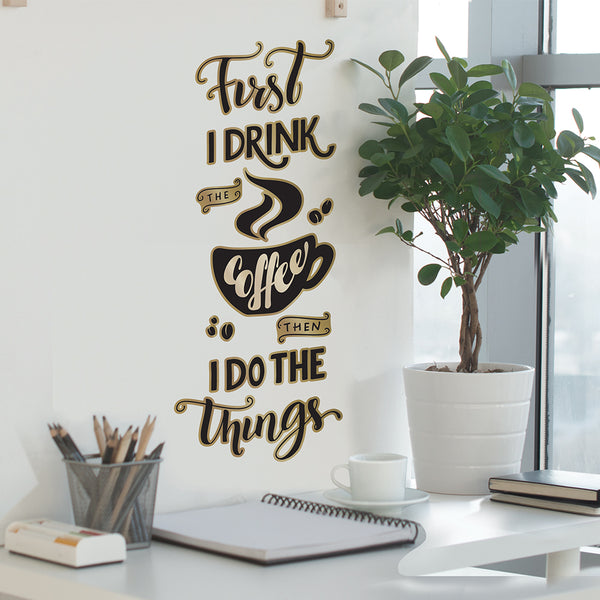 First I Drink Coffee Wall Decal