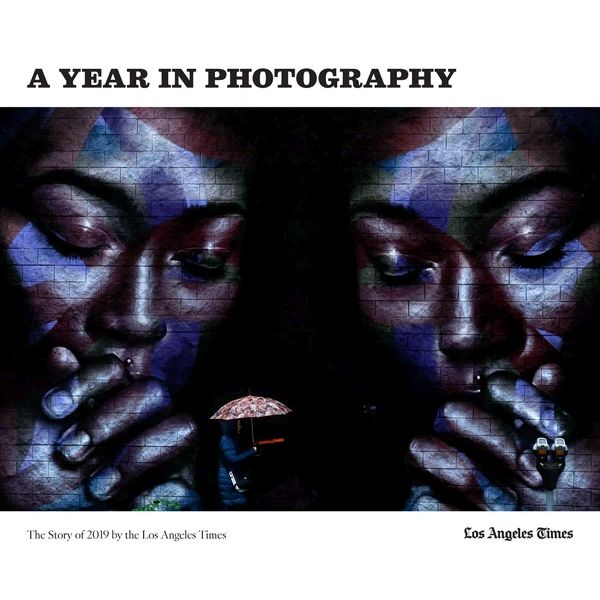 A Year in Photography: The Story of 2019 by the Los Angeles Times