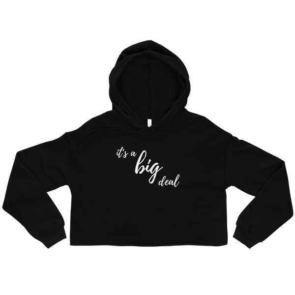 it's a big deal Crop Hoodie