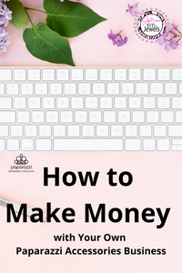 How to Make Money with Your Own Paparazzi Accessories Business