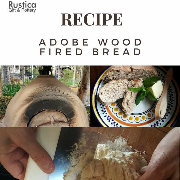 Rustica Talavera Pottery Recipes:  Wood Fired Adobe Oven Artisan Bread