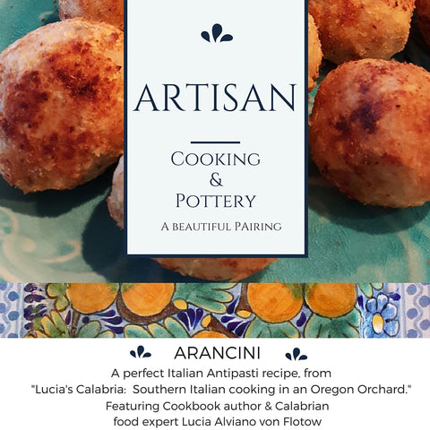Delicious Pairing Series:  Artisan Cooking & Pottery Arancini Lucia's Calabria Rustica Gift Talavera Pottery