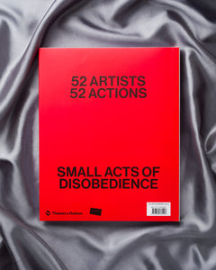 52 Artists 52 Actions: Small Acts of Disobedience