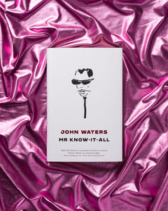 John Waters: Mr Know-It-All