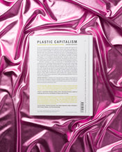 Load image into Gallery viewer, Plastic Capitalism: Contemporary Art and the Drive to Waste
