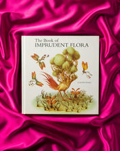 Load image into Gallery viewer, Book of Imprudent Flora