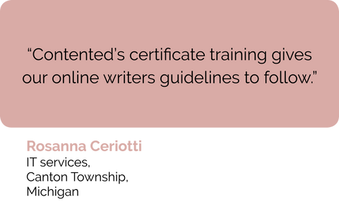 Contented certification training gives our online copywriters and web content writers web accessibility government guidelines to follow says Rosanna Ceriotti from Canton Michigan USA