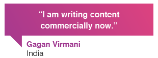 Gagan Virmani, India: I am writing web content and digital copy commercially now.