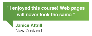 Janice Attrill, New Zealand: I enjoyed this online writing course. Website pages will never look the same when you put these web content skills into practice