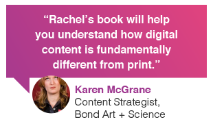 Karen McGrane, content strategist, Bond Art and Science, review: Rachel McAlpine's book will help you understand how digital content is fundamentally different from print media