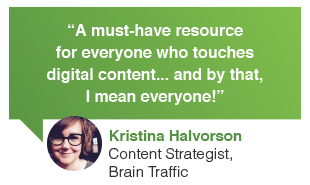 Kristina Halvorson, content strategist, Brain Traffic review: a must-have content writing resource for everyone who touches digital content.