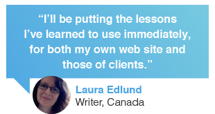 Laura Edlund, freelance technical writer and content editor, Canada, Contented web writing course review: I will put the lessons learned into use immediately for both writing my own website and writing websites for clients.