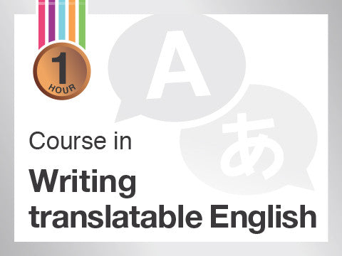 Online course for technical communicators and writers from India, Singapore, Malaysia, United Emirates, NZ, Australia, UK, USA and Canada on writing translatable English
