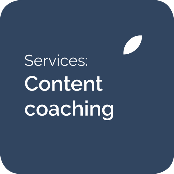 Coaching for digital content managers, content strategists and web writers