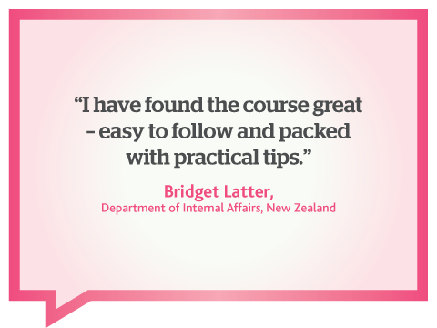 I found this online web writing course great, easy to follow and packed with practical writing tips, quote from Bridget Latter, Department of Internal Affairs, New Zealand