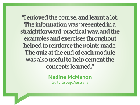 I enjoyed the online web writing course and learnt a lot, quote from Nadine McMahon, Guild Group, Australia