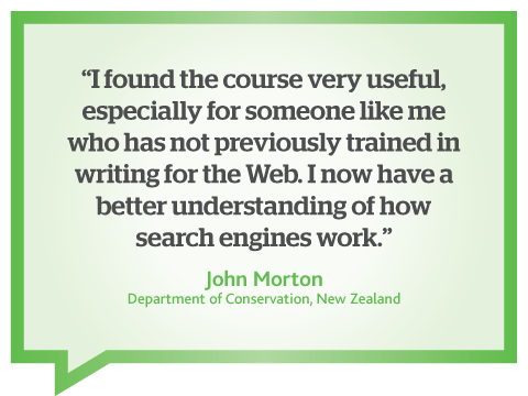 From this online Contented course, I now have a better understanding of how search engines work, quote from John Morton, Department of Conservation, New Zealand