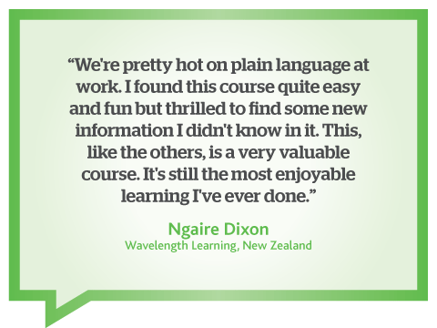 This online business writing course is very valuable: the most enjoyable learning I have ever done, quote by Ngaire Dixon, New Zealand